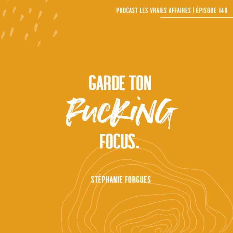 """""""Garge ton fucking focus"""", citation de Stéphanie Forgues"""