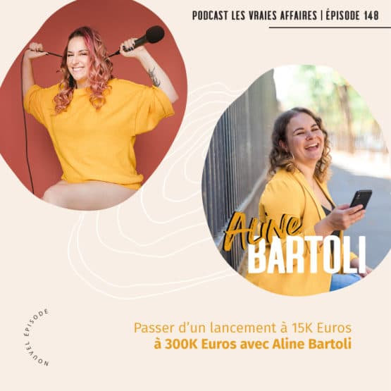 Passer d'un lancement à 15K Euros à 300K Euros avec Aline Bartoli