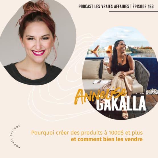 Pourquoi créer des produits à plus de 1000$ et comment bien les vendre avec Annelise Gakalla