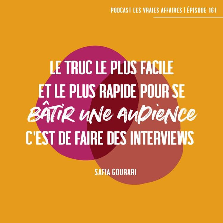 Le truc le plus facile et le plus rapide pour se bâtir une audience, c'est de faire des entrevues