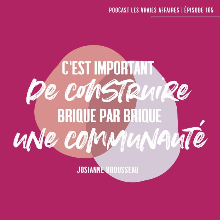C'est important de construire brique par brique une communauté - Josianne Brousseau