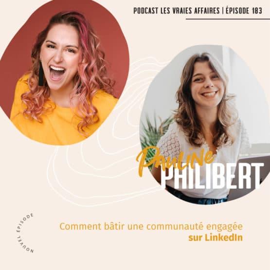 Comment bâtir une communauté engagée sur LinkedIn avec Pauline Philibert