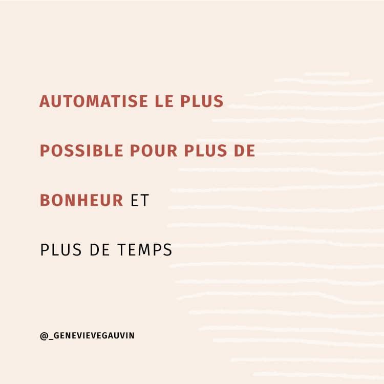 Automatise le plus possible pour plus de bonheur et plus de temps